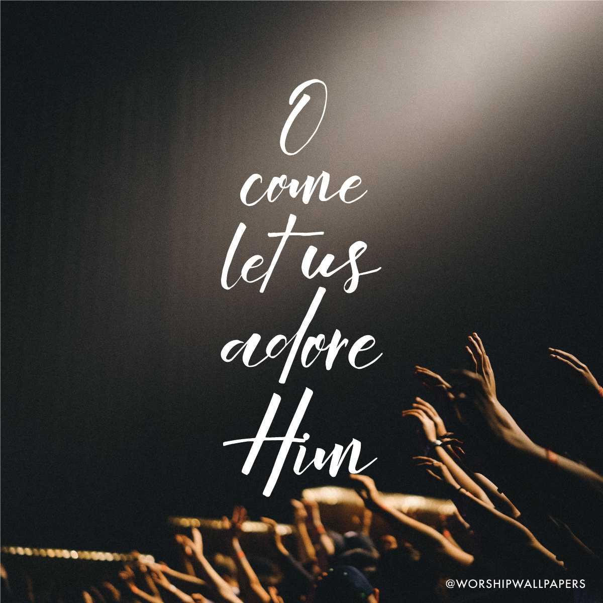 O Come Let Us Adore Him Hillsong Worship Worship