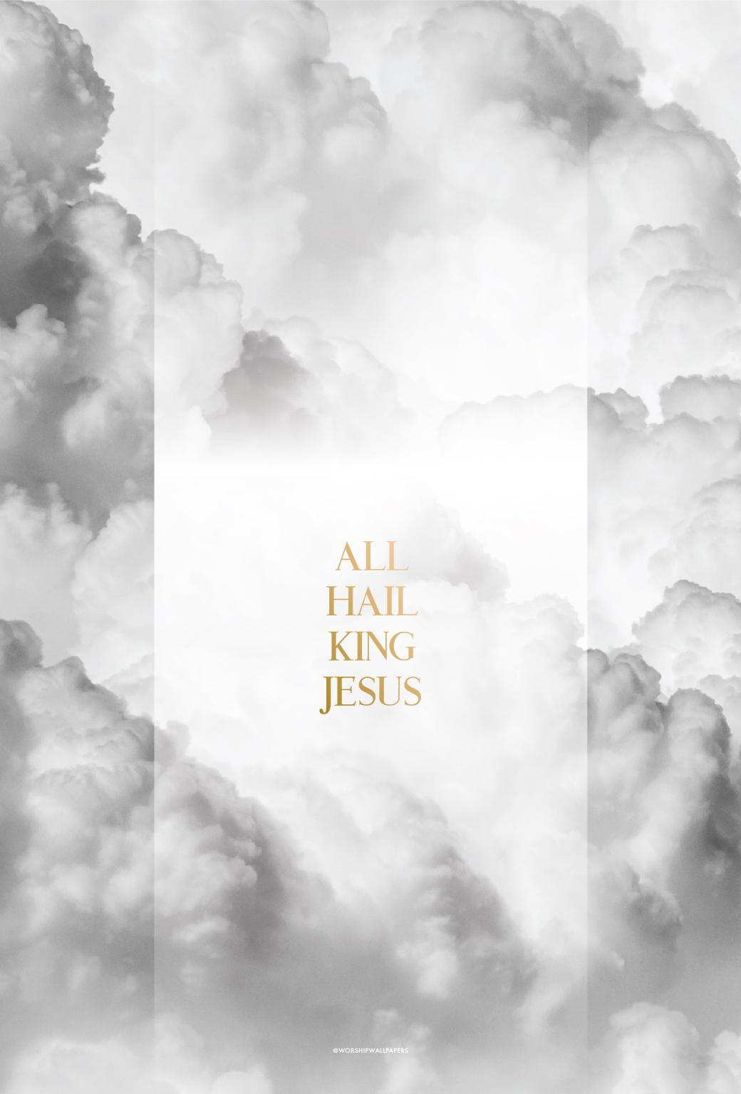 All hail king jesus upper room music worship wallpapers all hail king jesus phone voltagebd Gallery